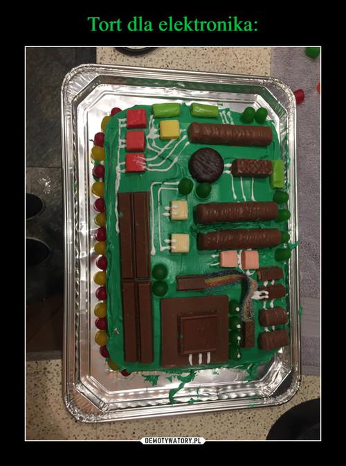 Tort dla elektronika:
