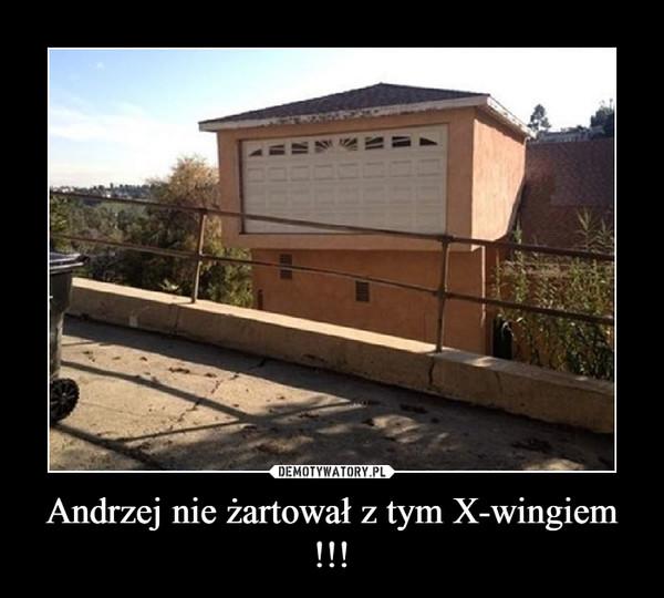 Andrzej nie żartował z tym X-wingiem !!! –