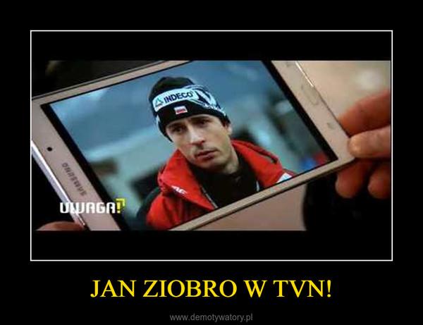 JAN ZIOBRO W TVN! –