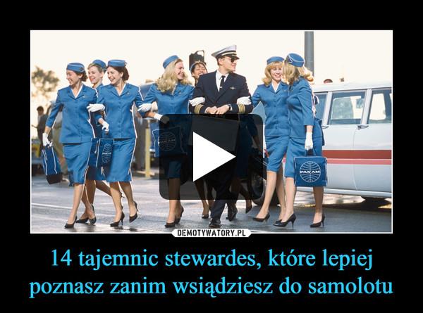 14 tajemnic stewardes, które lepiej poznasz zanim wsiądziesz do samolotu –