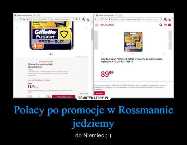 Polacy po promocje w Rossmannie jedziemy – do Niemiec ;-)