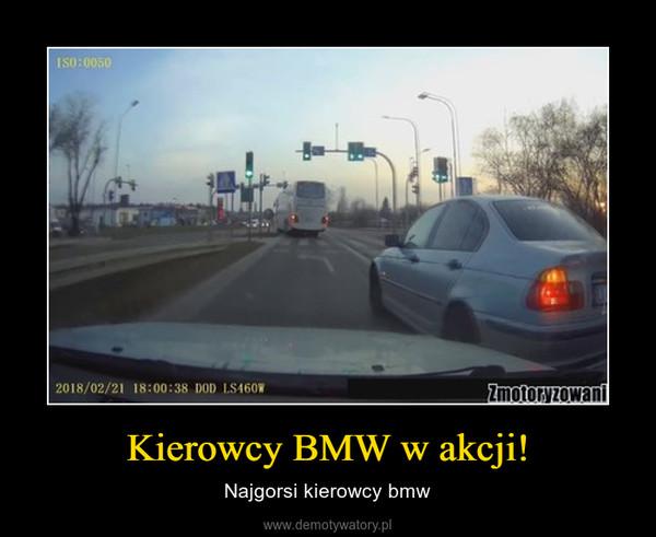 Kierowcy BMW w akcji! – Najgorsi kierowcy bmw