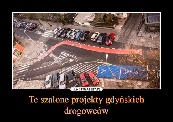 Te szalone projekty gdyńskich drogowców –