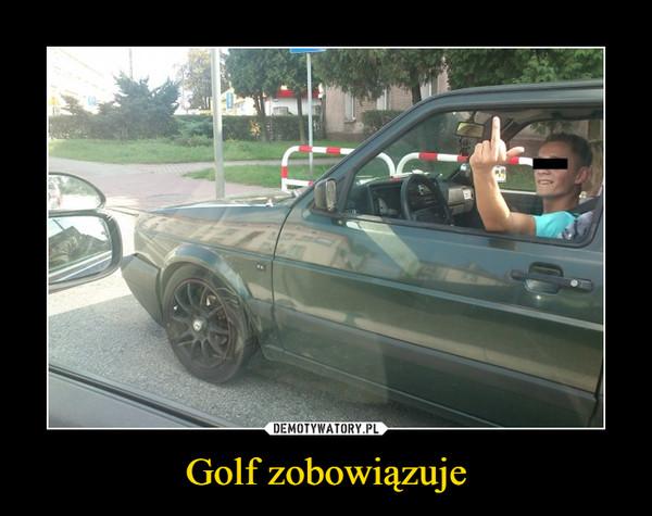 Golf zobowiązuje –