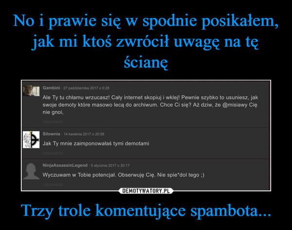 Trzy trole komentujące spambota... –