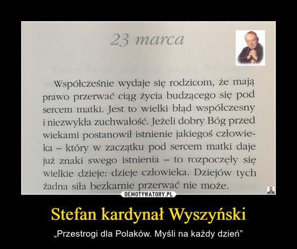 """Stefan kardynał Wyszyński – """"Przestrogi dla Polaków. Myśli na każdy dzień"""""""