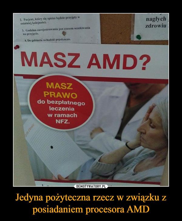 Jedyna pożyteczna rzecz w związku z posiadaniem procesora AMD –