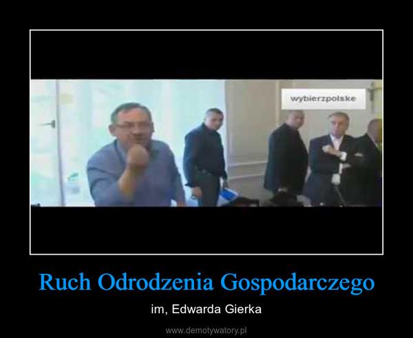 Ruch Odrodzenia Gospodarczego – im, Edwarda Gierka