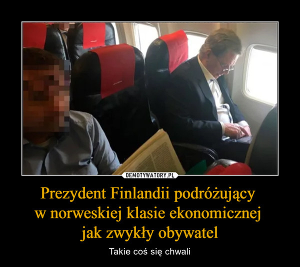 Prezydent Finlandii podróżujący w norweskiej klasie ekonomicznej jak zwykły obywatel – Takie coś się chwali