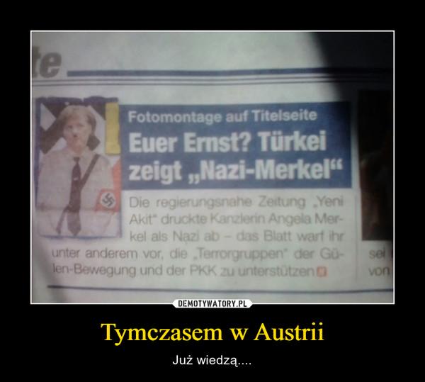 Tymczasem w Austrii – Już wiedzą....