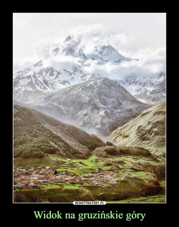 Widok na gruzińskie góry –