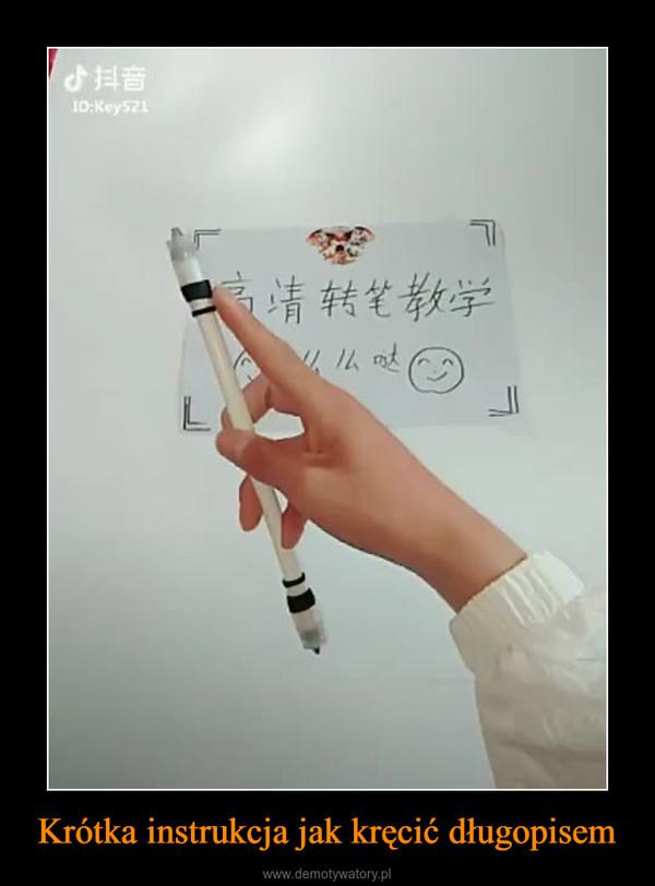 Krótka instrukcja jak kręcić długopisem –