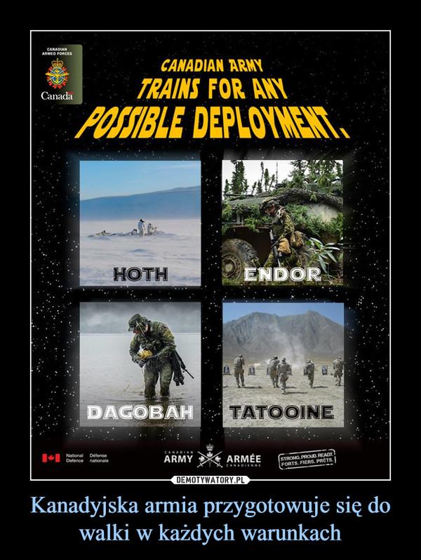 Kanadyjska armia przygotowuje się do walki w każdych warunkach –