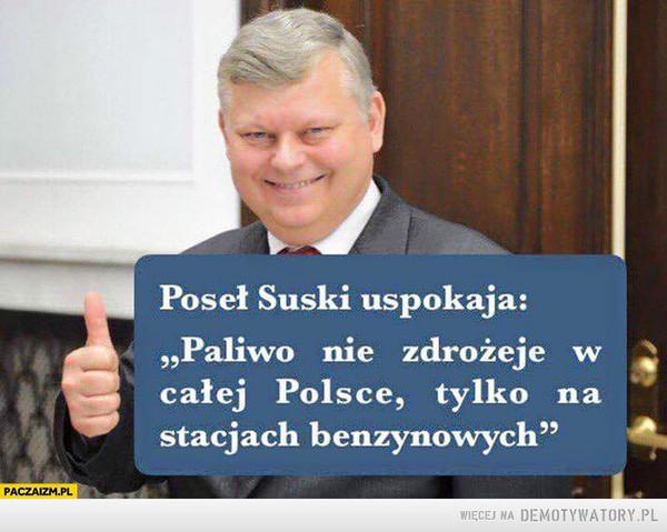 Śpijmy spokojnie... –  Poseł Suski uspokaja: Paliwo nie zdrożeje w całej Polsce, tylko na stacjach benzynowych