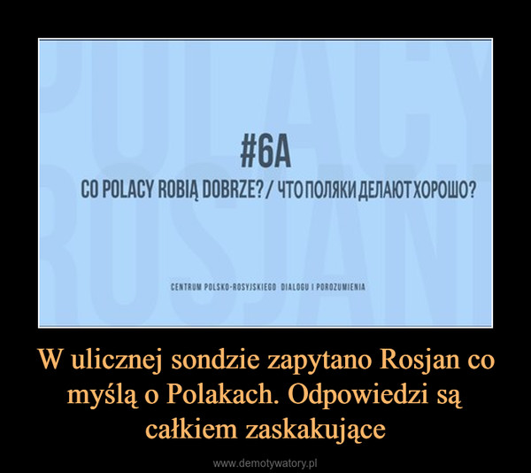 W ulicznej sondzie zapytano Rosjan co myślą o Polakach. Odpowiedzi są całkiem zaskakujące –