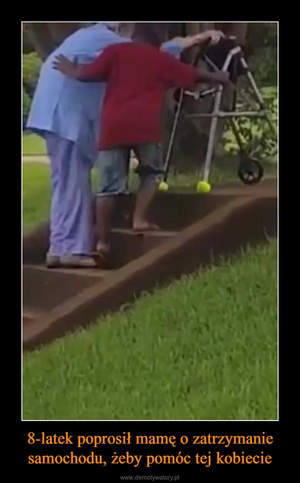 8-latek poprosił mamę o zatrzymanie samochodu, żeby pomóc tej kobiecie –