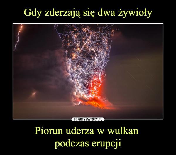 Piorun uderza w wulkan podczas erupcji –