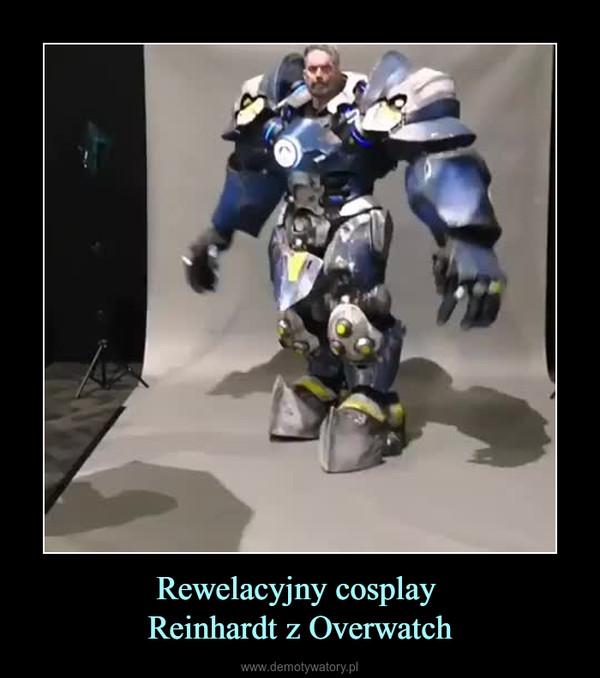 Rewelacyjny cosplay Reinhardt z Overwatch –