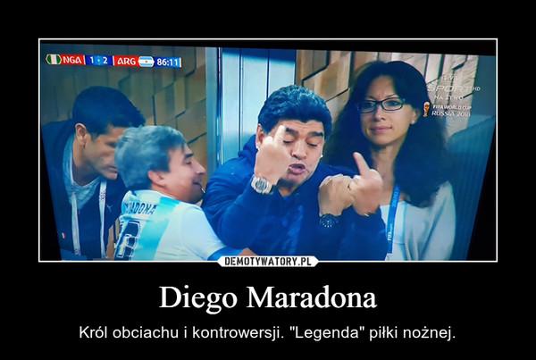 """Diego Maradona – Król obciachu i kontrowersji. """"Legenda"""" piłki nożnej."""