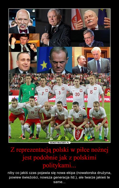 Z reprezentacją polski w piłce nożnej jest podobnie jak z polskimi politykami...