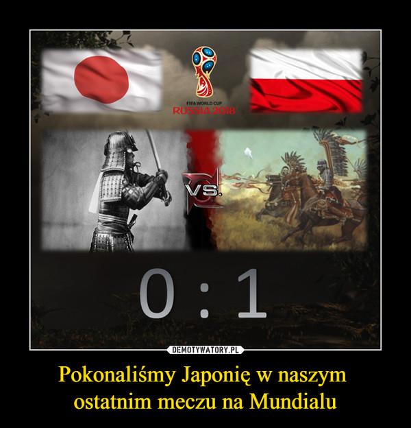 Pokonaliśmy Japonię w naszym ostatnim meczu na Mundialu –