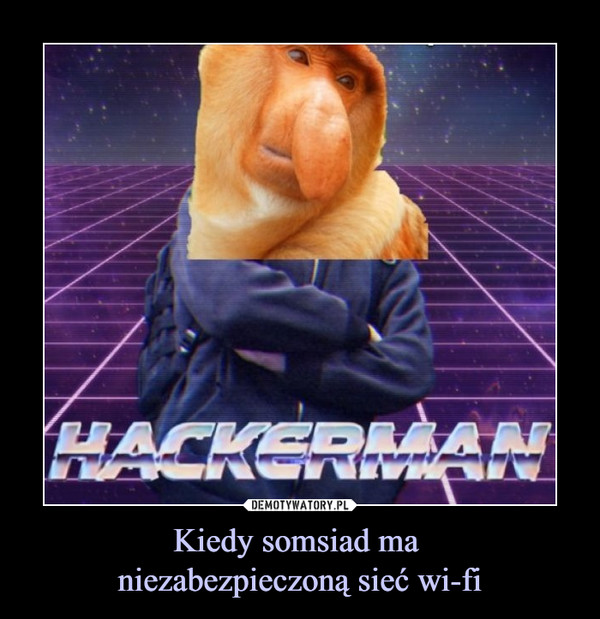 Kiedy somsiad ma niezabezpieczoną sieć wi-fi –