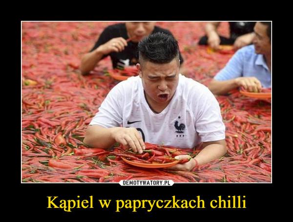 Kąpiel w papryczkach chilli –