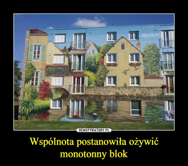 Wspólnota postanowiła ożywić monotonny blok –