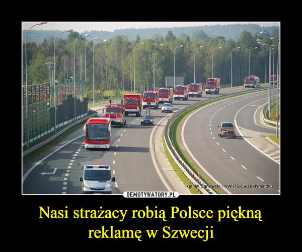 Nasi strażacy robią Polsce piękną reklamę w Szwecji –