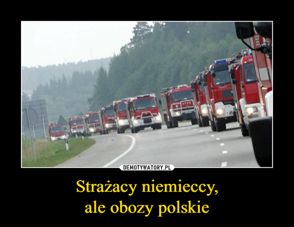 Strażacy niemieccy,ale obozy polskie –