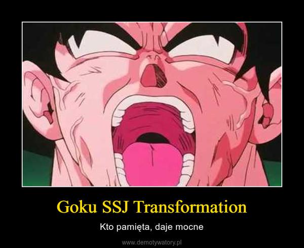 Goku SSJ Transformation – Kto pamięta, daje mocne