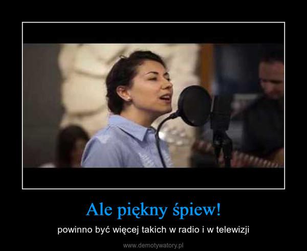 Ale piękny śpiew! – powinno być więcej takich w radio i w telewizji