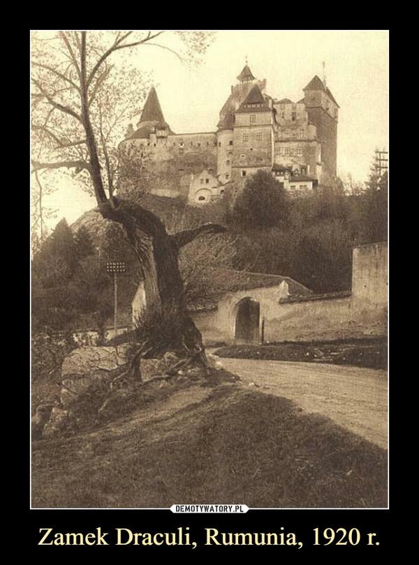 Zamek Draculi, Rumunia, 1920 r. –