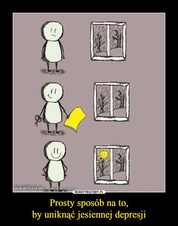 Prosty sposób na to,by uniknąć jesiennej depresji –