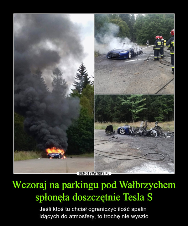 Wczoraj na parkingu pod Wałbrzychem spłonęła doszczętnie Tesla S – Jeśli ktoś tu chciał ograniczyć ilość spalin idących do atmosfery, to trochę nie wyszło