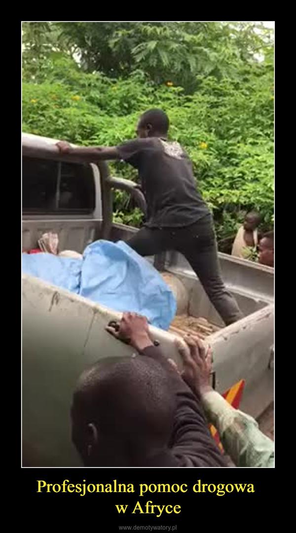 Profesjonalna pomoc drogowa w Afryce –