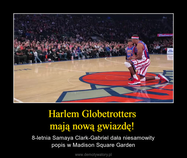Harlem Globetrotters mają nową gwiazdę!  – 8-letnia Samaya Clark-Gabriel dała niesamowitypopis w Madison Square Garden