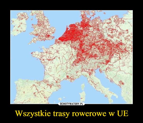 Wszystkie trasy rowerowe w UE –