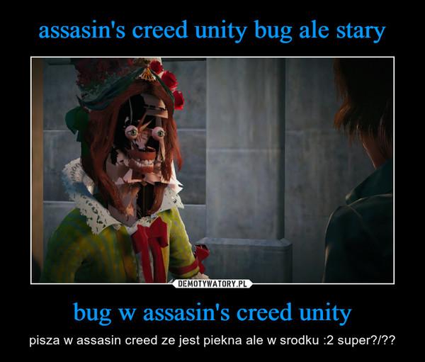 bug w assasin's creed unity – pisza w assasin creed ze jest piekna ale w srodku :2 super?/??