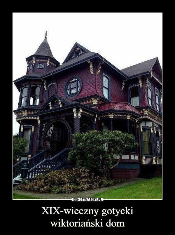 XIX-wieczny gotyckiwiktoriański dom –