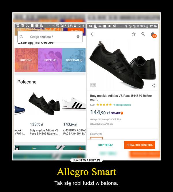 Allegro Smart – Tak się robi ludzi w balona.