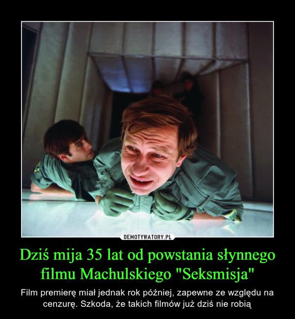 """Dziś mija 35 lat od powstania słynnego filmu Machulskiego """"Seksmisja"""" – Film premierę miał jednak rok później, zapewne ze względu na cenzurę. Szkoda, że takich filmów już dziś nie robią"""