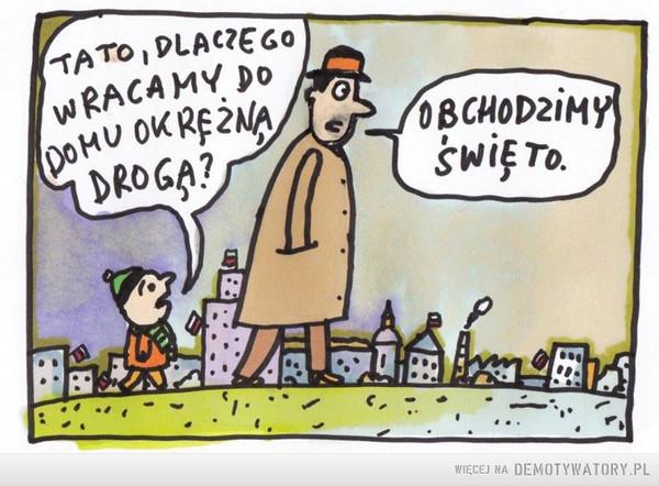 Tymczasem w Warszawie –  TATO, DLACZEGO WRACAMY DO DOMU OKRĘŻNĄ DROGĄ?OBCHODZIMY ŚWIĘTO
