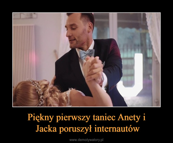 Piękny pierwszy taniec Anety i Jacka poruszył internautów –