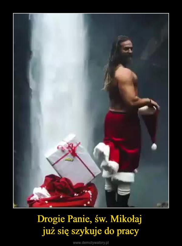 Drogie Panie, św. Mikołaj już się szykuje do pracy –