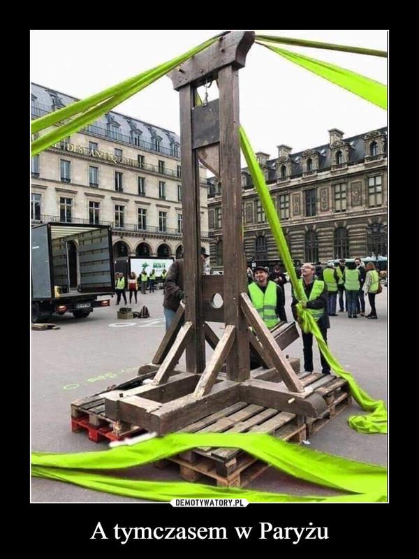 A tymczasem w Paryżu –