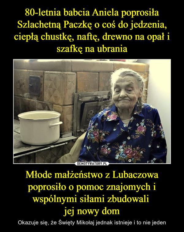 Młode małżeństwo z Lubaczowa poprosiło o pomoc znajomych i wspólnymi siłami zbudowali jej nowy dom – Okazuje się, że Święty Mikołaj jednak istnieje i to nie jeden