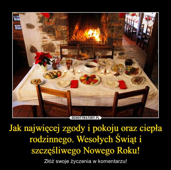 Jak najwięcej zgody i pokoju oraz ciepła rodzinnego. Wesołych Świąt i szczęśliwego Nowego Roku! – Złóż swoje życzenia w komentarzu!