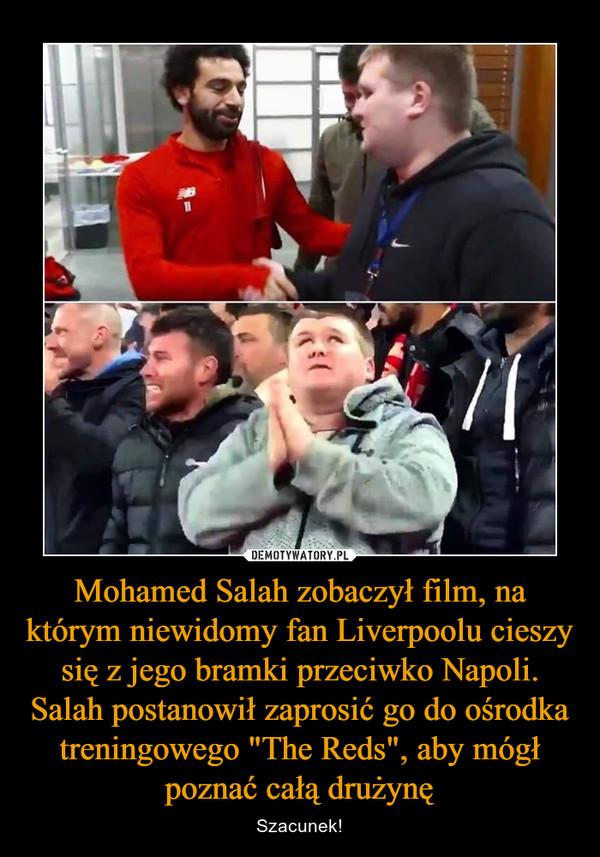 """Mohamed Salah zobaczył film, na którym niewidomy fan Liverpoolu cieszy się z jego bramki przeciwko Napoli. Salah postanowił zaprosić go do ośrodka treningowego """"The Reds"""", aby mógł poznać całą drużynę – Szacunek!"""