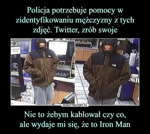 Nie to żebym kablował czy co,ale wydaje mi się, że to Iron Man –